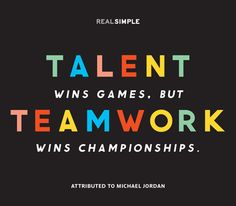 "Today's thought: ""Talent wins games, but teamwork wins championships."" —Attributed to Michael Jordan #quotes"