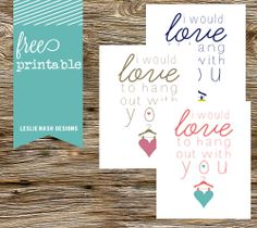 I'd love to hang with you | valentine's day {free} printables | leslie nash designs