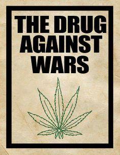 The drug against wars....