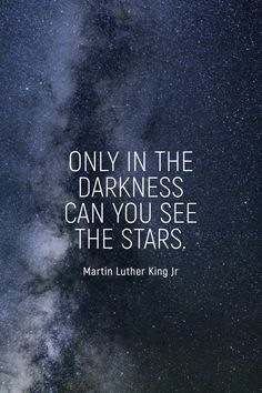 """Only in the darkness can you see the stars."" - Martin Luthe King, Jr.   #madewithover  Download and edit your own quotes in Over today."