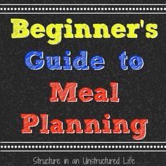 Want to meal plan but don't know how to start? Read this! Beginner's Guide to Meal Planning