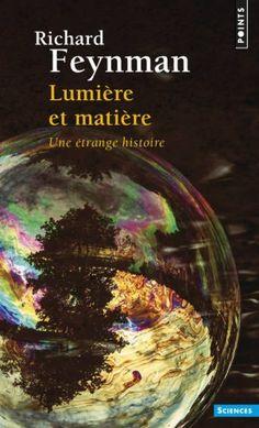 Lumière et matière - Une étrange histoire Poche – 31 mars 1999 de Richard Feynman  voir aussi ses autres livres