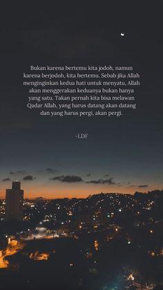 Quotes by kak loladiara Jodoh Quotes, Quotes Rindu, Qoutes, Quran Quotes Inspirational, Cinta Quotes, Islamic Quotes Wallpaper, Religion Quotes, Beautiful Islamic Quotes, Quotes Galau