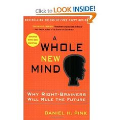 Fishpond Australia, A Whole New Mind: Why Right-Brainers Will Rule the Future by Daniel H Pink. Buy Books online: A Whole New Mind: Why Right-Brainers Will Rule the Future, ISBN Daniel H. I Love Books, Great Books, Books To Read, My Books, Reading Lists, Book Lists, Non Fiction, Fiction Books, Right Brain