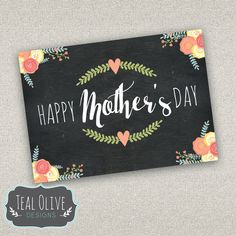 Mother's Day Card - Printable - DIY, Modern, Chalkboard, Vintage, Flowers, Calligraphy, Rustic, Chalk, Chic, INSTANT Download - 5x7 by TealOliveDesigns on Etsy