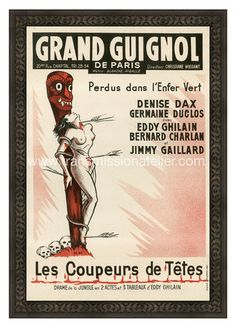 """Theater du Grand Guignol  Les Coupeurs de Tetes  1960's era poster from the legendary Paris theater. Reproduced as a limited edition, produced exclusively by Transmission Atelier.;  24"""" x 36"""". $550"""