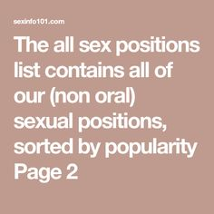 The all sex positions list contains all of our (non oral) sexual positions, sorted by popularity Page 2