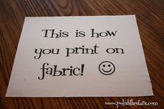 How To: Print On Fabric