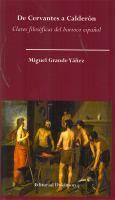 De Cervantes a Calderón : claves filosóficas del barroco español / Miguel Grande Yáñez