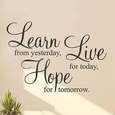 'Learn Live Hope' Wall Stickers Quotes Are you interested in our wall stickers ? With our wall stick Wall Stickers Quotes, Wall Art Quotes, Sign Quotes, Motivational Quotes, Inspirational Quotes, Quotes For Bedroom Wall, Wall Decals, Wall Sayings, Vinyl Wall Decor