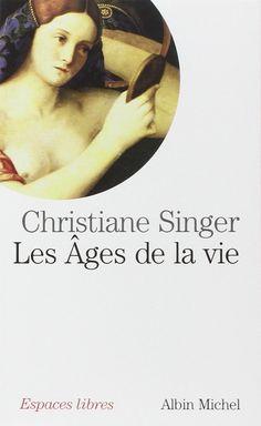 Amazon.fr - Les Ages de la vie - Christiane Singer - Livres