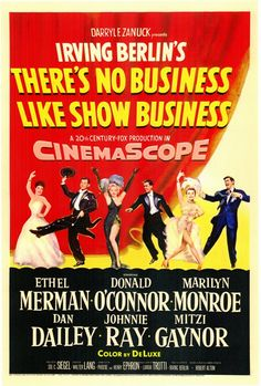 """""""There's No Business Like Show Business"""" (1954) -  Molly and Terry Donahue, plus their three children, are The Five Donahues. The family act begins to fall apart when the youngest son meets a beautiful aspiring show girl. Marilyn Monroe is beautiful and no one could sing like Ethel Merman."""