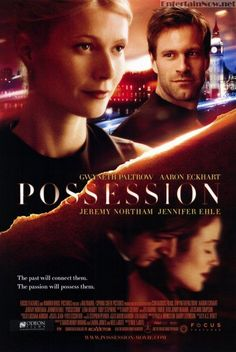 Possession (2002) - I liked the back and forth in time.  Still, I think the past story was a bit better than the current story.