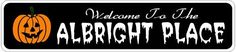 ALBRIGHT PLACE Lastname Halloween Sign - Welcome to Scary Decor, Autumn, Aluminum - 4 x 18 Inches by The Lizton Sign Shop. $12.99. Predrillied for Hanging. Aluminum Brand New Sign. Great Gift Idea. Rounded Corners. 4 x 18 Inches. ALBRIGHT PLACE Lastname Halloween Sign - Welcome to Scary Decor, Autumn, Aluminum 4 x 18 Inches - Aluminum personalized brand new sign for your Autumn and Halloween Decor. Made of aluminum and high quality lettering and graphics. Made to l...