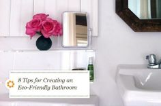 8 Tips for Creating an Eco-Friendly Bathroom | Seventh Generation
