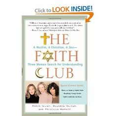 The Faith Club: A Muslim, A Christian, A Jew-- Three Women Search for Understanding: Ranya Idliby, Suzanne Oliver, Priscilla Warner Book Club Books, Book Nerd, Good Books, Books To Read, My Books, Date, Asian Books, Book Suggestions, Reading Material