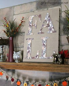 DIY Fall Burlap Art with Decoupage Letters and Decorated Mantel {Fall Home Decor Tour} - girlinthegarage.net