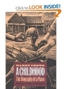 A Childhood: The Biography of a Place   by Harry E. Crews (Author), Michael McCurdy (Illustrator)