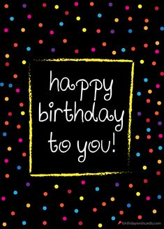 happy birthday to you ecard. Beautiful free happy birthday images, quotes wishes… happy birthday to you ecard. Beautiful free happy birthday images, quotes wishes and ecards. Print, save and send these images to your loved ones. Happy Birthday Picture Quotes, Happy Birthday Qoutes, Happy Birthday Wishes Cards, Happy Birthday Celebration, Birthday Blessings, Birthday Wishes Quotes, Happy Birthday Images, Birthday Wishes For Her, Happy Birthday Email