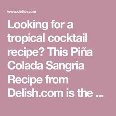 Looking for a tropical cocktail recipe? This Piña Colada Sangria Recipe from Delish.com is the best. Alcoholic Punch Recipes, Alcohol Drink Recipes, Sangria Recipes, Margarita Recipes, Cocktail Recipes, Fun Drinks, Yummy Drinks, Beverages, Party Drinks