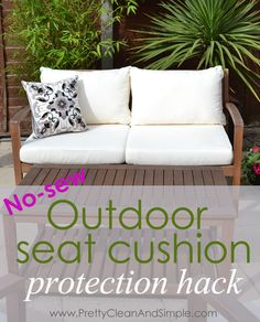 No Sew Outdoor Seat Cushion Protection Hack