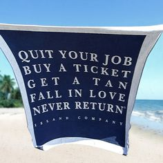 Your favorite mantra…now on an oversized BEACH TOWEL!!!  Order it at www.islandcompany.com