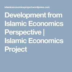 Development from Islamic Economics Perspective | Islamic Economics Project