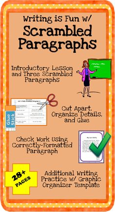 SCRAMBLED PARAGRAPHS Writing Activities: Mini Unit~ No Prep Printables! Students use clues to assemble these 8-sentence paragraphs. Cut 'n' paste activities and additional practice lessons help students learn how to write their own logical, organized paragraphs. Fun, easy, and ready to go!