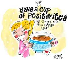 Have a big cup of positivitea, we can use one these days you? #news