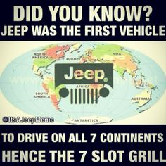 Jeep was the first vehicle to drive on all 7 continents, hence the 7 slot grill. Jeep Meme, Jeep Jk, Jeep Truck, Ram Trucks, Chevy Trucks, Dodge, Indiana, Cool Jeeps, Cheap Jeeps