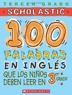 100 palabras en ingles que los ninos deben leer en 3er grado: Spanish (100 Words Kids Need to Read) (Spanish Edition) by Macarena Salas http://www.amazon.com/dp/0439663563/ref=cm_sw_r_pi_dp_kE9fwb1HH8V4G