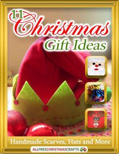 11 Christmas Gift Ideas: Handmade Scarves, Hats and More free eBook | AllFreeChristmasCrafts.com
