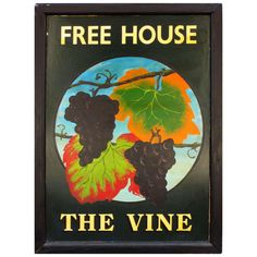 English Pub Sign - The Vine (Free House) | From a unique collection of antique and modern signs at http://www.1stdibs.com/furniture/folk-art/signs/
