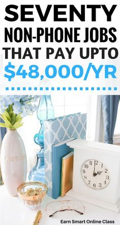 Want to make some cash on the side? This post will show you 70 non-phone jobs that pay up to $48,000 per year from home