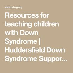 Resources for teaching children with Down Syndrome | Huddersfield Down Syndrome Support Group