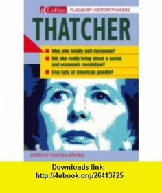 Thatcher (Flagship Historymakers) (9780007173181) Patrick Walsh-Atkins, Derrick Murphy , ISBN-10: 0007173180  , ISBN-13: 978-0007173181 ,  , tutorials , pdf , ebook , torrent , downloads , rapidshare , filesonic , hotfile , megaupload , fileserve