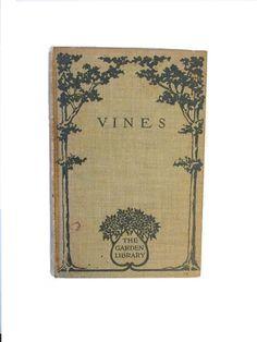 Vines  1911  The Garden Library  Antique gardening by wonderdiva