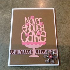 Never enough cake $4, plus $1.05 shipping