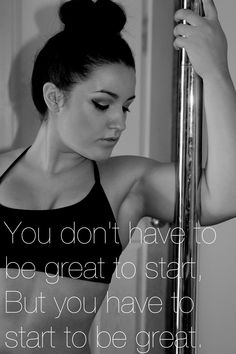 You have to start to be great #pole #polefitness