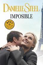 MARÇ-2013. Danielle Steel. Imposible. BUTXACA 88 http://elmeuargus.biblioteques.gencat.cat/record=b1816207~S43*cat http://www.lecturalia.com/libro/12291/imposible