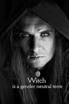 Witch Is A Gender Neutral Term... By Artist Unknown...