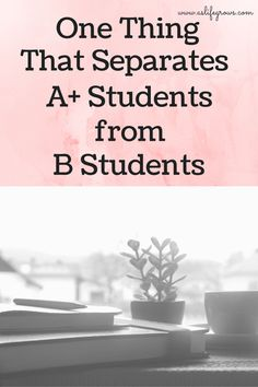 Read this to discover one thing that separates A students from B students!