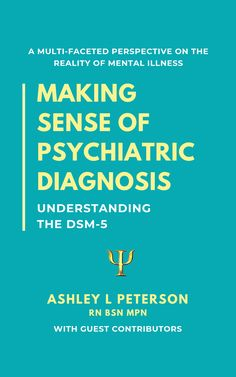 Making Sense of Psychiatric Diagnosis, from Mental Health @ Home creator Ashley L. Peterson, combines an explanation of the DSM diagnostic criteria for common mental illnesses, clinical insights from the author's work as a mental health nurse, and first-hand narratives from people living with these conditions. Overall, it prvovides a well-rounded, multi-faceted perspective on what mental illness is really like. #mentalillness #dsm #psychiatry #mentalillnessbooks #mentalhealthbooks Mental Health Nursing, Mental Health Resources, Good Mental Health, Books About Mental Illness, Schizoaffective Disorder, Psychiatric Medications, Mental Health Illnesses, Mental Disorders, Psychiatry