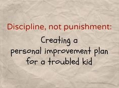 Discipline, not punishment: the solution for problem students