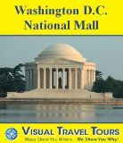 WASHINGTON D.C. NATIONAL MALL TOUR - A Self-guided Walking Tour. Includes insider tips and photos of all locations. Explore on your own. Like having a friend show you around! (Visual Travel Tours):Amazon:Kindle Store