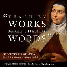St. Teresa of Avila on teaching by works