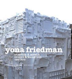 Yona Friedman Dessins & maquettes 1945-2010