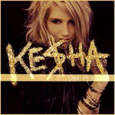 ke$ha....I just like her shes kinda weird but at least she is honest with herself.