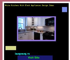 White Kitchens With Black Appliances Design Ideas 162823 - The Best Image Search