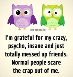 We are all a little crazy